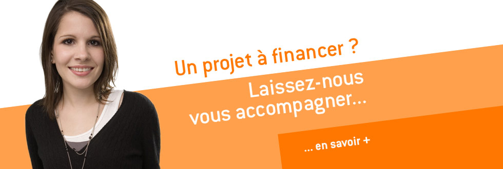 Un projet à financer ? Laissez-nous vous accompagner