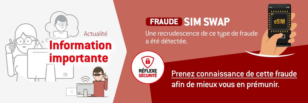 Sécurité en ligne : prenez connaissance de la fraude Sim Swap, afin de mieux vous en prémunir